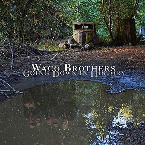 Alliance Waco Brothers - Going Down in History