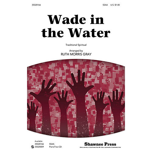Shawnee Press Wade in the Water SSAA arranged by Ruth Morris Gray