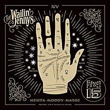 Wailin Jennys - Fifteen