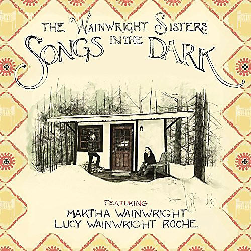 Alliance Wainwright Sisters - Songs in the Dark