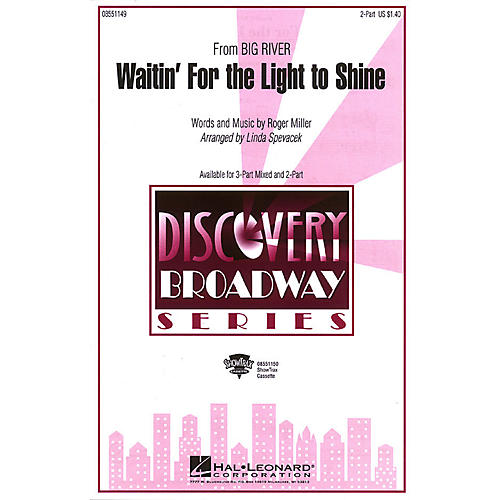 Hal Leonard Waitin' for the Light to Shine (from Big River) 2-Part arranged by Linda Spevacek