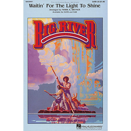 Hal Leonard Waitin' for the Light to Shine (from Big River) SATB arranged by Mark Brymer