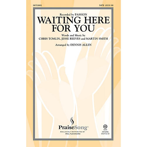 PraiseSong Waiting Here for You CHOIRTRAX CD by Passion Arranged by Dennis Allen