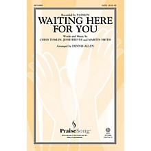 PraiseSong Waiting Here for You SATB by Passion arranged by Dennis Allen