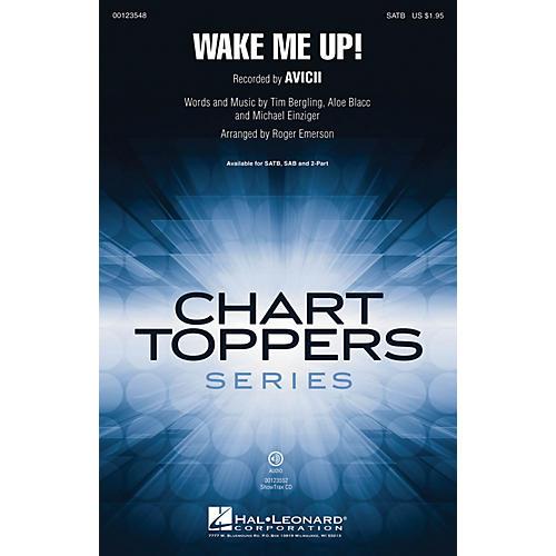 Hal Leonard Wake Me Up! SAB by Avicii Arranged by Roger Emerson