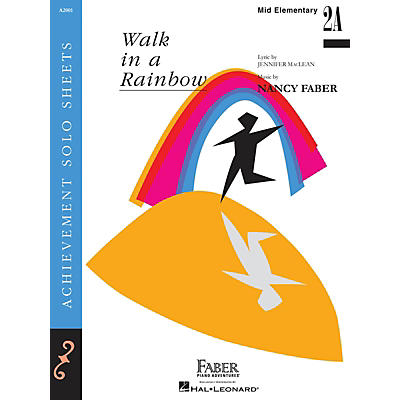Faber Piano Adventures Walk in a Rainbow (Mid-Elem/Level 2A Piano Solo) Faber Piano Adventures Series by Nancy Faber
