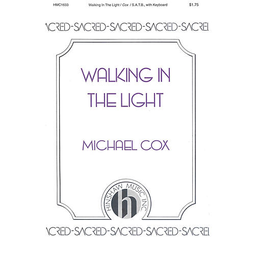 Hinshaw Music Walking in the Light SATB composed by Michael Cox