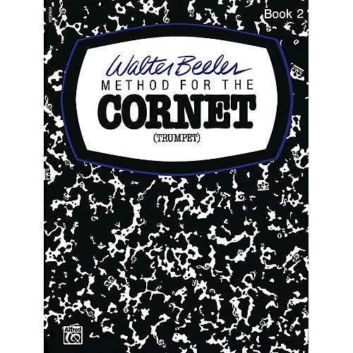 Alfred Walter Beeler Method for the Cornet (Trumpet) Book II Book II