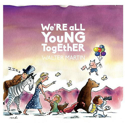 Alliance Walter Martin - We're All Young Together