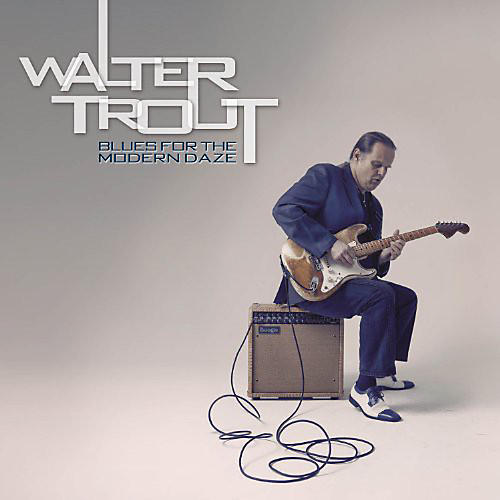 Alliance Walter Trout - Blues for the Modern Daze