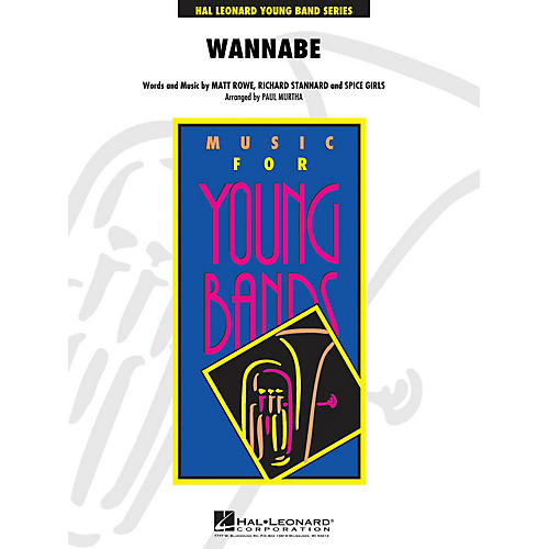 Hal Leonard Wannabe - Young Concert Band Level 3 arranged by P Murtha