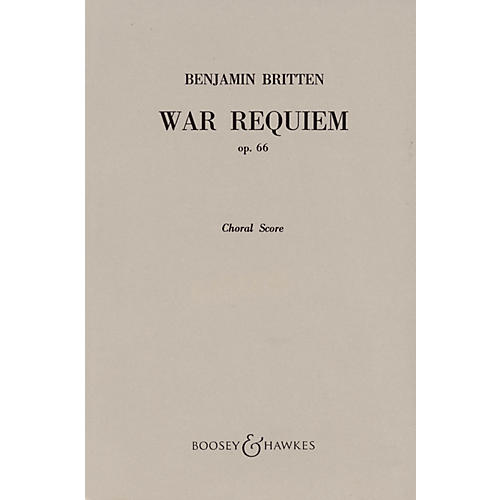 Boosey and Hawkes War Requiem, Op. 66 (1961-62) Choral Score CHORAL SCORE composed by Benjamin Britten