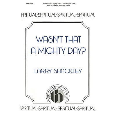 Hinshaw Music Wasn't That a Mighty Day? SATB arranged by Larry Shackley