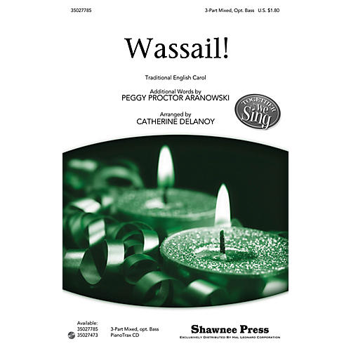 Shawnee Press Wassail! (Together We Sing Series) 3-PART MIXED, OPT BARITONE composed by Peggy Proctor Aranowski