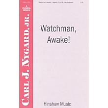 Hinshaw Music Watchman, Awake SATB composed by Carl Nygard, Jr.