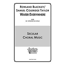 Hal Leonard Water Everywhere (Choral Music/Octavo Secular Satb) SATB Composed by Blackley, Rowland