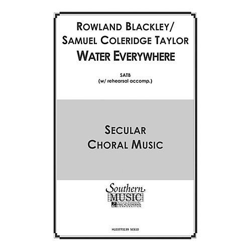 Hal Leonard Water Everywhere (Choral Music/Octavo Secular Satb) SATB Composed by Blackley, Rowland