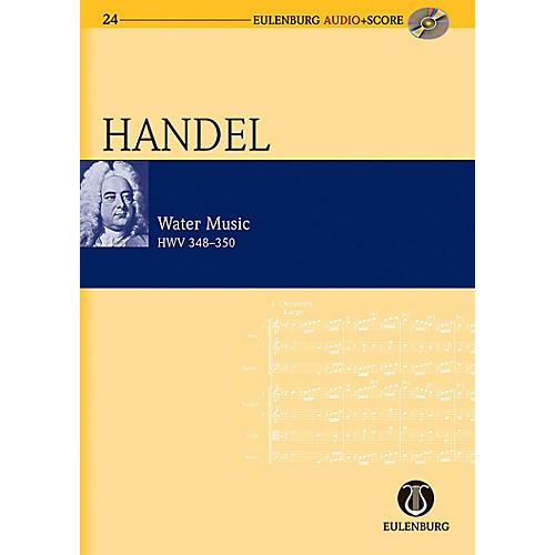 Eulenburg Water Music HWV 348-350 Eulenberg Audio plus Score Series Composed by George Friedrich Handel