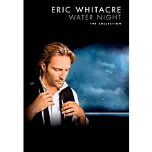 Chester Music Water Night (The Collection) SATB Composed by Eric Whitacre
