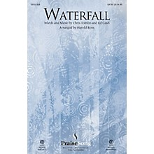 PraiseSong Waterfall SATB by Chris Tomlin arranged by Harold Ross