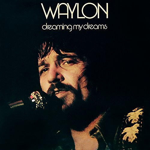 Alliance Waylon Jennings - Dreaming My Dreams