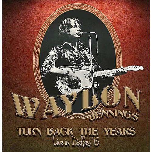 Alliance Waylon Jennings - Turn Back The Years - Live In Dallas 75