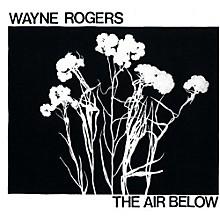 Wayne Rogers - Air Below