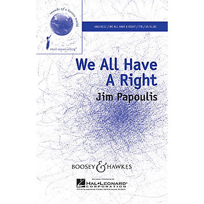 Boosey and Hawkes We All Have a Right (Sounds of a Better World) TTB composed by Jim Papoulis arranged by Francisco Núñez