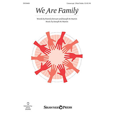 Shawnee Press We Are Family Unison/2-Part Treble composed by Joseph M. Martin