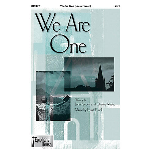 Epiphany House Publishing We Are One SATB composed by Laura Farnell