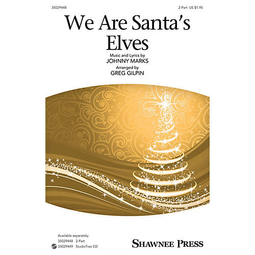 Shawnee Press We Are Santa's Elves 2-Part by Johnny Marks arranged by Greg Gilpin