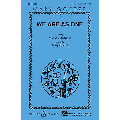 Boosey and Hawkes We Are as One 4 Part Treble composed by Mary Goetze