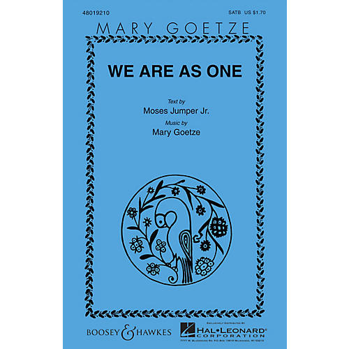 Boosey and Hawkes We Are as One SATB composed by Mary Goetze