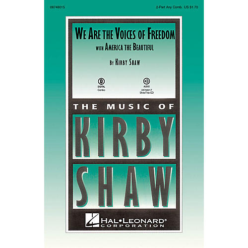 Hal Leonard We Are the Voices of Freedom (with America the Beautiful) 2-Part composed by Kirby Shaw