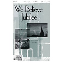 Epiphany House Publishing We Believe Jubilee SATB composed by Stan Pethel