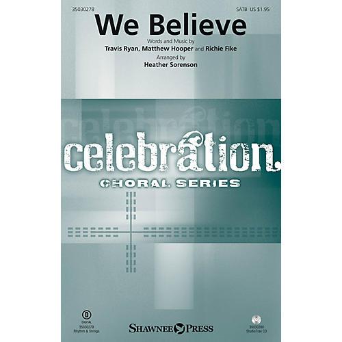 Shawnee Press We Believe SATB by Newsboys arranged by Heather Sorenson