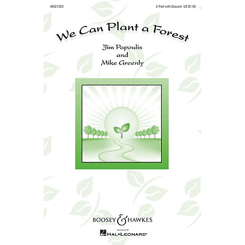 Boosey and Hawkes We Can Plant a Forest (Sounds of a Better World) 2PT/DESCANT composed by Jim Papoulis