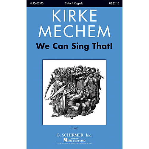 G. Schirmer We Can Sing That! SSAA A Cappella composed by Kirke Mechem