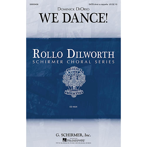G. Schirmer We Dance! (Rollo Dilworth Choral Series) SATB DV A Cappella composed by Dominick DiOrio