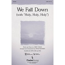 PraiseSong We Fall Down (with Holy, Holy, Holy) SATB arranged by Phillip Keveren