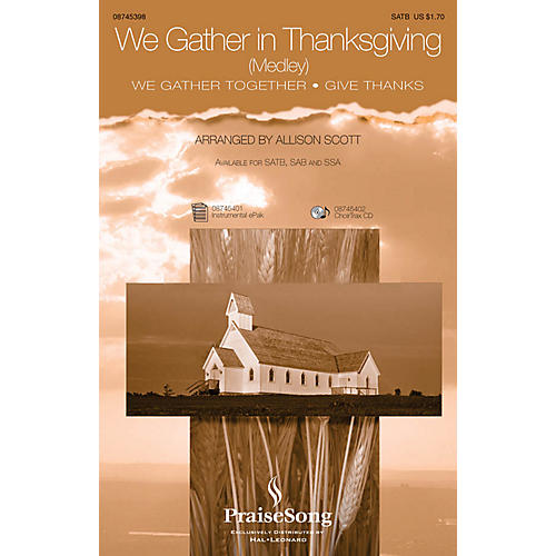 PraiseSong We Gather in Thanksgiving SATB arranged by Allison Scott