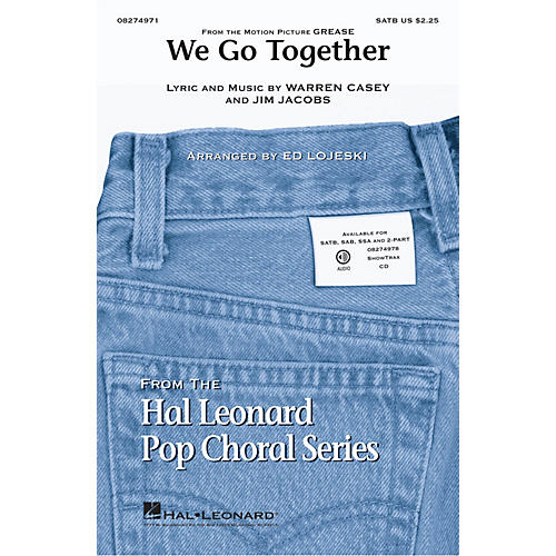 Hal Leonard We Go Together (from Grease) SATB arranged by Ed Lojeski