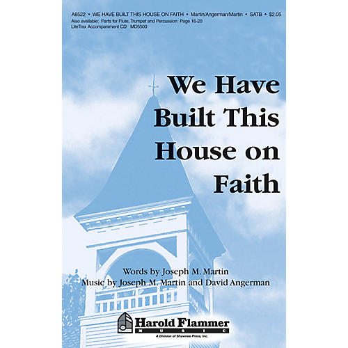 Shawnee Press We Have Built This House on Faith SATB composed by Joseph M. Martin