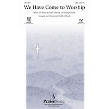 PraiseSong We Have Come to Worship SATB arranged by Don Marsh