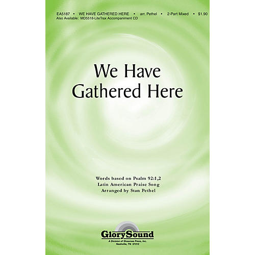 Shawnee Press We Have Gathered Here 2 Part Mixed arranged by Stan Pethel