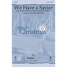 PraiseSong We Have a Savior SATB by Hillsong arranged by Heather Sorenson