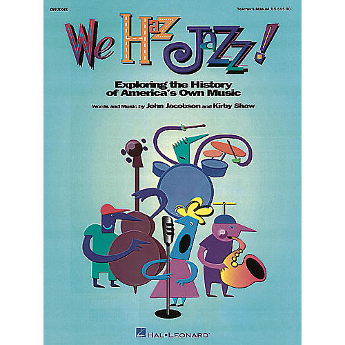 Hal Leonard We Haz Jazz! (Musical) SHOWTRAX CST Composed by Kirby Shaw
