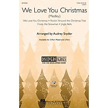 Hal Leonard We Love You Christmas (Medley) 3-Part Mixed Arranged by Audrey Snyder