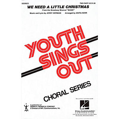 Hal Leonard We Need a Little Christmas 2-Part arranged by Anita Kerr
