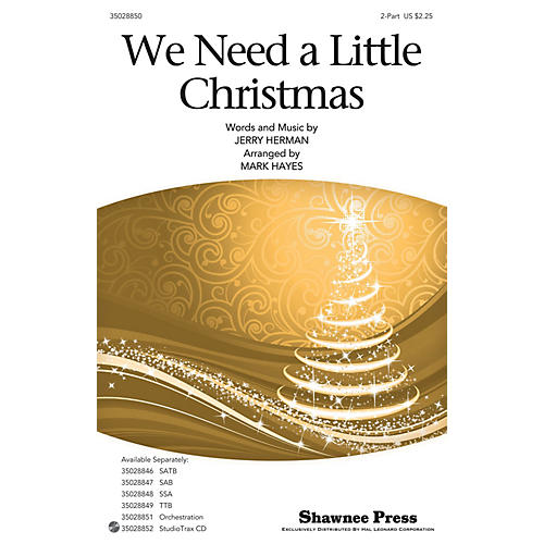 Shawnee Press We Need a Little Christmas 2-Part arranged by Mark Hayes